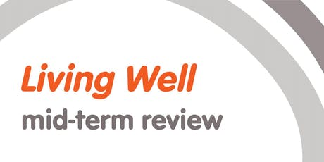 Living Well Mid-Term Review - Central and Eastern Sydney - 4 July 2019 tickets