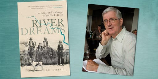 History Author Talk: River Dreams by Ian Tyrrell