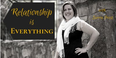 Relationship is Everything: Workshop + Networking Event