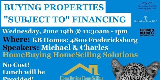 """Lunch & Learn: Buying Properties """"Subject -To"""" Financing"""