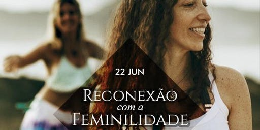 Reconexão com a FEMINILIDADE