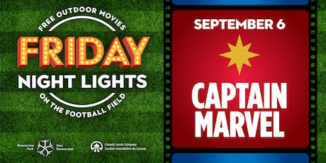 Downsview Park Friday Night Lights - Captain Marvel tickets
