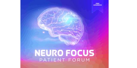 Neuro Focus Patient Forum tickets