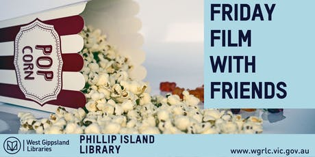 Friday Film with Friends @ Phillip Island Library tickets