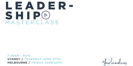 Leadership Masterclass - Knowing Yourself as a Leader [MELBOURNE] tickets