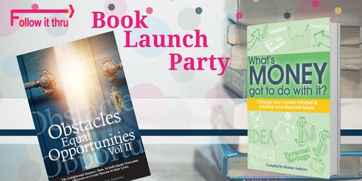 Follow It Thru Book Launch Party