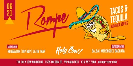 ROMPE Reggaeton Party: Tacos & Tequila + Outdoor Patio w/ DJs @ Holy Cow tickets