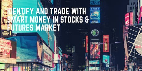 Identify and Trade with Smart Money in Stocks & Futures Market tickets