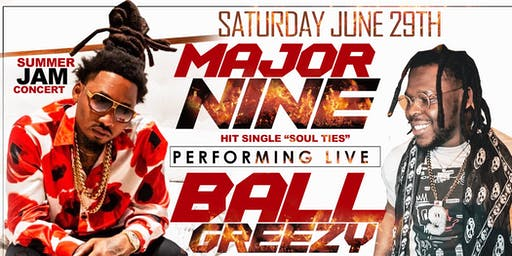MAJOR NINE & BALL GREEZY SUMMER JAM CONCERT