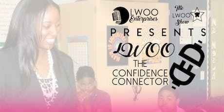 """""""The Self Confidence Tour, Presented By LWOO The Confidence Connector.""""  tickets"""