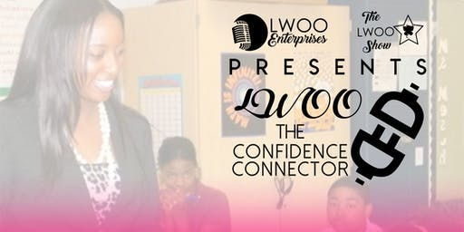 """The Self Confidence Tour, Presented By LWOO The Confidence Connector."""