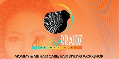 Mommy & Me Hair Care/Hair Styling Workshop tickets