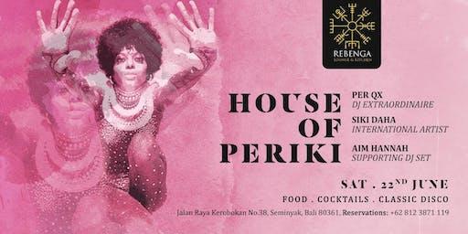 Rebenga presents: House of Periki
