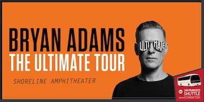 Bryan Adams - Shoreline Amphitheater Shuttle Bus from San Francisco