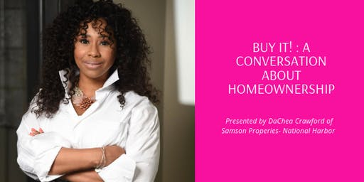 DaChea Crawford presents Buy It!: A Conversation about Homeownership
