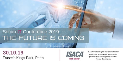 ISACA Perth - SecureIT Conference 2019