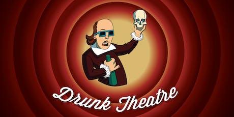 Drunk Theatre tickets