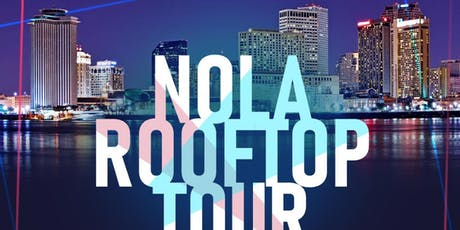 NOLA ROOFTOP TOUR: Essence Edition tickets