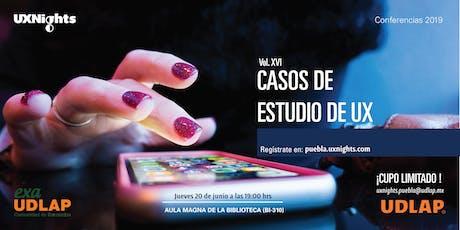 UX Nights Puebla Vol. XVI Casos de Estudio de UX entradas