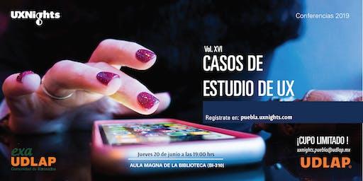 UX Nights Puebla Vol. XVI Casos de Estudio de UX