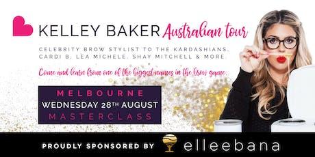 Kelley Baker - Celebrity Brow Styling Masterclass MELBOURNE tickets