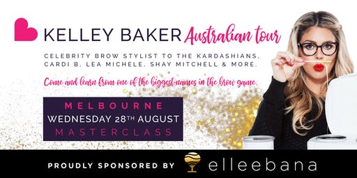 Kelley Baker - Celebrity Brow Styling Masterclass MELBOURNE