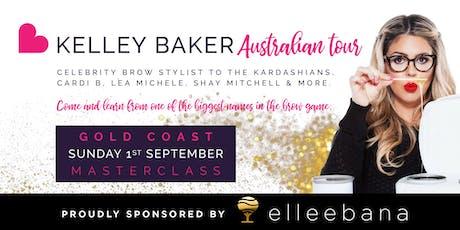 Kelley Baker - Celebrity Brow Styling Masterclass GOLD COAST tickets