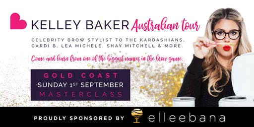 Kelley Baker - Celebrity Brow Styling Masterclass GOLD COAST