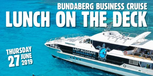 Lunch on the Deck - Bundaberg Business Cruise