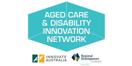 Aged Care & Disability Innovation Network by Innovate Australia tickets