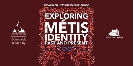From Racialization to Peoplehood: Exploring Métis Identity, Past and Present tickets
