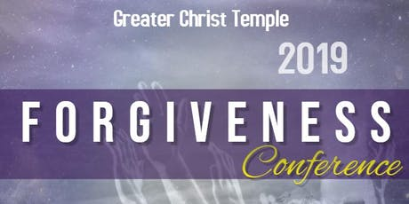 Greater Christ Temple Forgiveness Conference tickets
