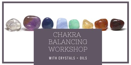 Chakra Balancing Workshop: With Crystals + Oils tickets