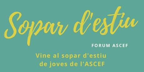 Sopar d'estiu - Forum ASCEF - 19 de juny entradas