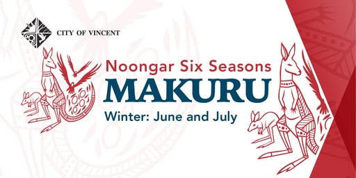 MAKURU - Noongar Six Seasons with Marissa Verma