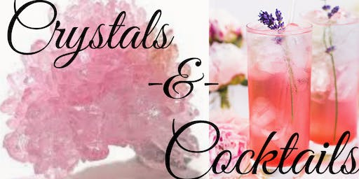 Crystals & Cocktails