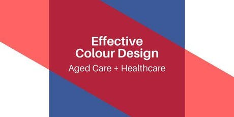Effective Colour Design for Aged Care & Healthcare tickets