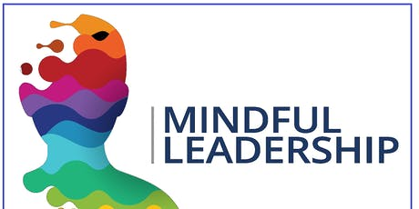 Mindful Leadership: Transforming Self and Inspiring Others tickets