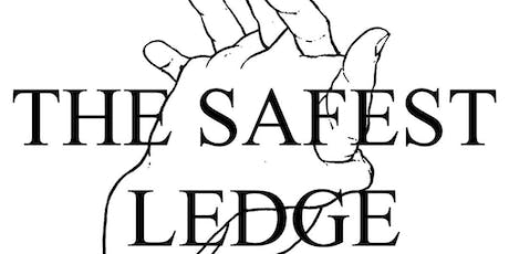 The Safest Ledge/Off In The Drift tickets