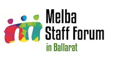 Melba Staff Forum - Ballarat Location