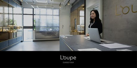 Loupe guided tour Loupe 導賞 tickets