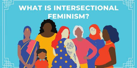 What is Intersectional Feminism? Workshop tickets