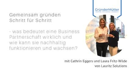 Gemeinsam gründen Schritt für Schritt - was bedeutet eine Business Partnerschaft wirklich und wie kann sie nachhaltig funktionieren und wachsen? Tickets