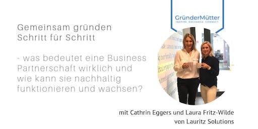 Gemeinsam gründen Schritt für Schritt - was bedeutet eine Business Partnerschaft wirklich und wie kann sie nachhaltig funktionieren und wachsen?