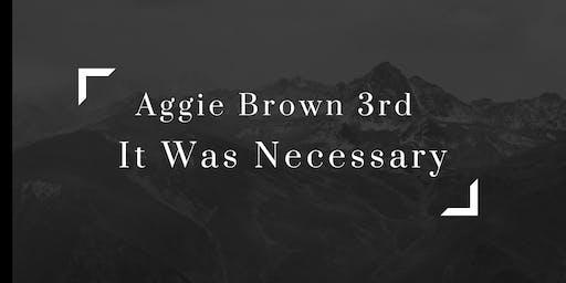 "Aggie Brown 3rd Presents ""It Was Necessary""  Live Album Recording"