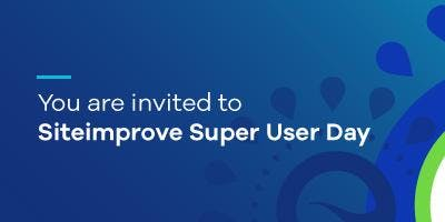 Siteimprove Super User Day - Invitation Only