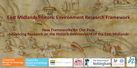 East Midlands Research Framework: New Frameworks for Our Past tickets