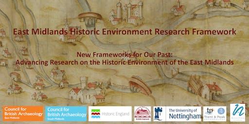 East Midlands Research Framework: New Frameworks for Our Past
