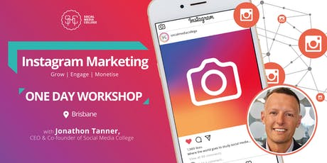 Instagram Marketing - Grow | Engage | Monetise - BRISBANE - Jonathon Tanner tickets