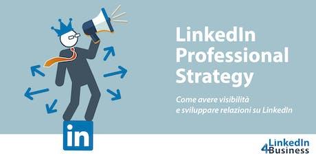 LINKEDIN PROFESSIONAL STRATEGY - come avere visibilità e sviluppare relazioni su LinkedIn biglietti